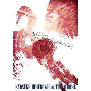 "<DVD> 氷室京介 / 東日本大震災復興支援チャリティライブ KYOSUKE HIMURO GIG at TOKYO DOME""We Are Down Bu"