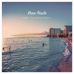 <CD> レネ・パウロ / スターダスト~スウィート・メロディー・フォー・ハワイ~