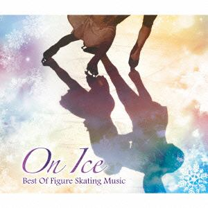 <CD> On Ice~Best Of Figure Skating music~
