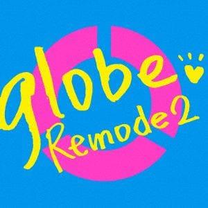 <CD> globe / Remode 2(DVD付)