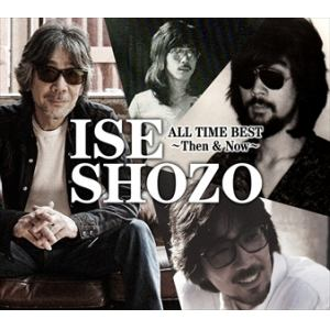 <CD> 伊勢正三 / ISE SHOZO ALL TIME BEST~Then & Now~