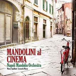 <CD> ナポリ・マンドリン・オーケストラ / マンドリン・プレイズ・シネマ マンドリンによるイタリアンシネマ名曲集