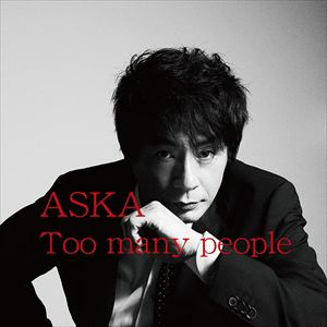 <CD> ASKA  / Too many people