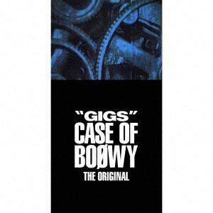 <CD> BOφWY(ボウイ) / GIGSCASE OF BOφWY-THE ORIGINAL-(完全限定盤スペシャルボックス)