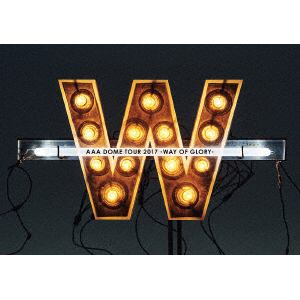 <DVD> AAA / AAA DOME TOUR 2017 -WAY OF GLORY-(初回生産限定盤)