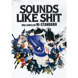 【DVD】SOUNDS LIKE SHIT the story of Hi-STANDARD / ATTACK FROM THE FAR EAST 3