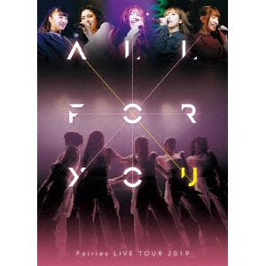 【BLU-R】フェアリーズ / フェアリーズLIVE TOUR 2019-ALL FOR YOU-