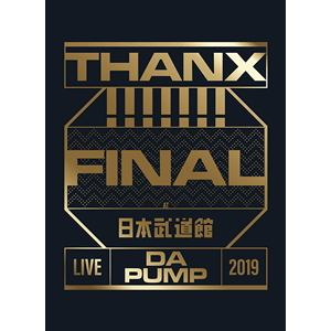 【BLU-R】DA PUMP / LIVE DA PUMP 2019 THANX!!!!!!! FINAL at 日本武道館(初回生産限定盤)