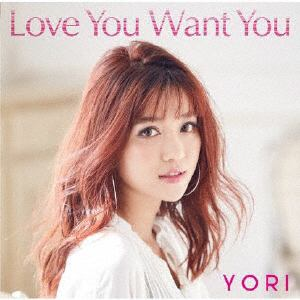 【CD】 YORI / Love You Want You