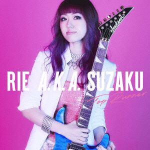 【CD】 Rie a.k.a.Suzaku / Top Runner