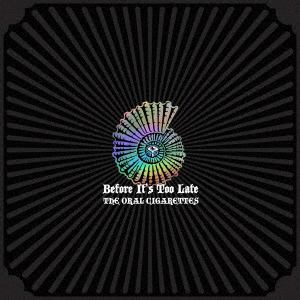 【CD】ORAL CIGARETTES / Before It's Too Late(初回限定盤B)(Blu-ray Disc付)