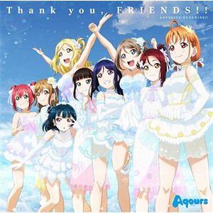 <CD> Aqours / 『ラブライブ!サンシャイン!! Aqours 4th LoveLive! ~Sailing to the Sunshine~』テーマソング「Thank you, FRIENDS!!」