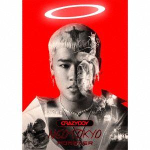 <CD> CRAZYBOY / NEOTOKYO FOREVER(Blu-ray Disc付)