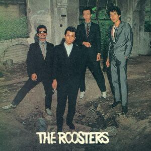 <CD> ルースターズ / THE ROOSTERS