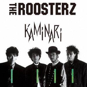 <CD> ルースターズ / KAMINARI