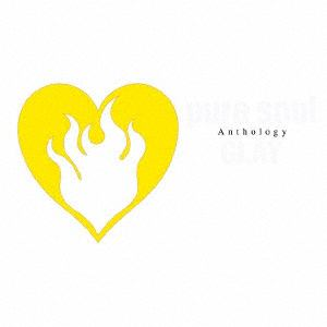 <CD> GLAY / pure soul Anthology