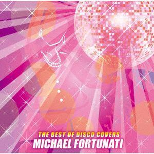 <CD> マイケル・フォーチュナティー / ザ・ベスト・オブ・ディスコ・カバーズ
