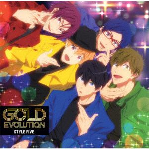 【CD】 STYLE FIVE / TVアニメ『Free!-Dive to the Future-』ED主題歌「GOLD EVOLUTION」