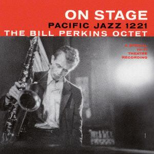 <CD> ビル・パーキンス / ザ・ビル・パーキンス・オクテット・オン・ステージ