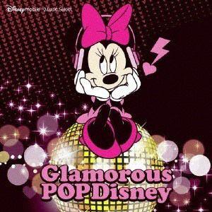 <CD> グラマラス・ポップ・ディズニー:ディズニー・モバイル・ミュージック・セレクト