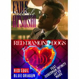 <CD> EXILE ATSUSHI/RED DIAMOND DOGS / Suddenly/RED SOUL BLUE DRAGON(3DVD付)