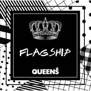 【CD】 QUEENS / Flagship