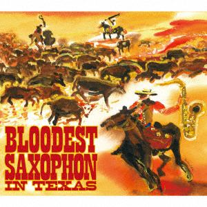 【CD】 BLOODEST SAXOPHONE / IN TEXAS