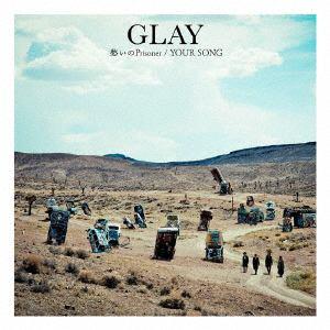 <CD> GLAY / 愁いのPrisoner/YOUR SONG(DVD付)