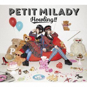 <CD> petit milady / Howling!!(初回限定盤A)(DVD付)