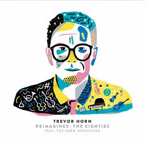 <CD> トレヴァー・ホーン / Trevor Horn Reimagines - The Eighties Featuring the Sarm Orchestra