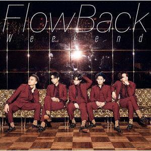 <CD> FlowBack / Weekend(初回生産限定盤)(DVD付)