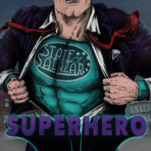 <CD> ステイト・オヴ・サラザール / スーパーヒーロー