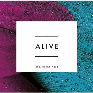 <CD> She,in the haze / ALIVE
