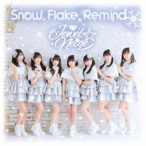<CD> Jewel☆Neige / Snow Flake Remind(TYPE-A)