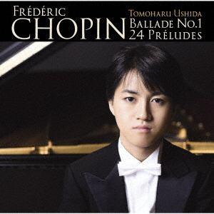 【CD】 牛田智大 / ショパン:バラード第1番、24の前奏曲