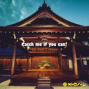 【CD】メトロノーム / Catch me if you can?