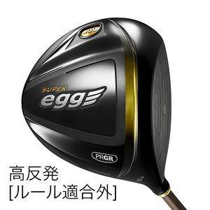 プロギア SUPER egg ドライバー(ルール適合外)(高反発モデル) M-40シャフト 11.5度 フレックス:SR 17SE115M40