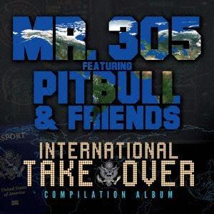 【CD】 インターナショナル・テイクオーバー~世界征服宣言~ / MR.305 feat.ピットブルと愉快な仲間たち