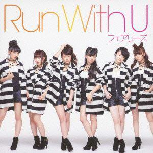 【CD】 RUN with U(DVD付) / フェアリーズ