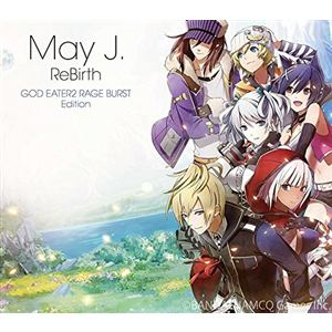 <CD> May J. / ReBirth[GOD EATER 2 RAGE BURST Edition]