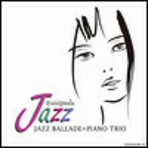 <CD> オムニバス / EVERGREEN JAZZ JAZZ BALLADE&PIANO TRIO