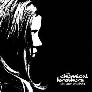 <CD> ケミカル・ブラザーズ / ディグ・ユア・オウン・ホール