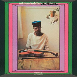 <CD> マイケル・ホワイト / スピリット・ダンス