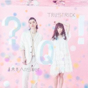 <CD> TRUSTRICK / 未来形Answer E.P.(Type-A)(DVD付)