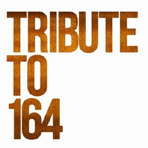 <CD> TRIBUTE TO 164