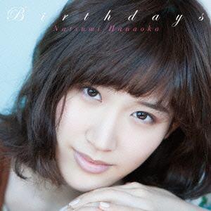 <CD> 花岡なつみ / Birthdays(初回限定盤)(DVD付)