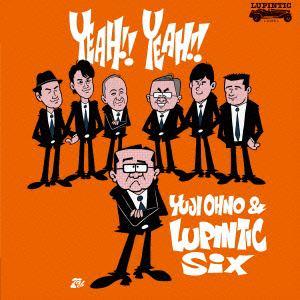 <CD> Yuji Ohno&Lupintic Six / YEAH!! YEAH!!