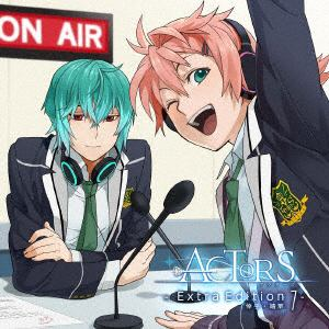 <CD> ACTORS-Extra Edition 7-[倖乎・靖隼]