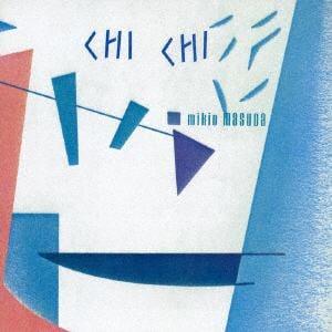 <CD> 益田幹夫 / CHI CHI
