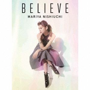 <CD> 西内まりや / BELIEVE(初回生産限定盤)